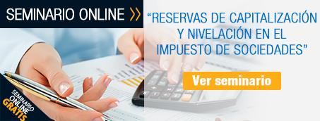 Reservas de capitalización y nivelación en el Impuesto de Sociedades.
